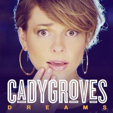 Cady Groves - Dreams