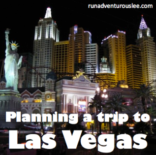 How I planned my trip to Las Vegas